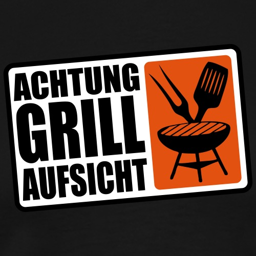 ACHTUNG GRILL-AUFSICHT