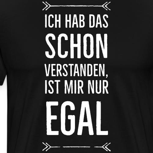 ...ist mir nur egal - Männer Premium T-Shirt