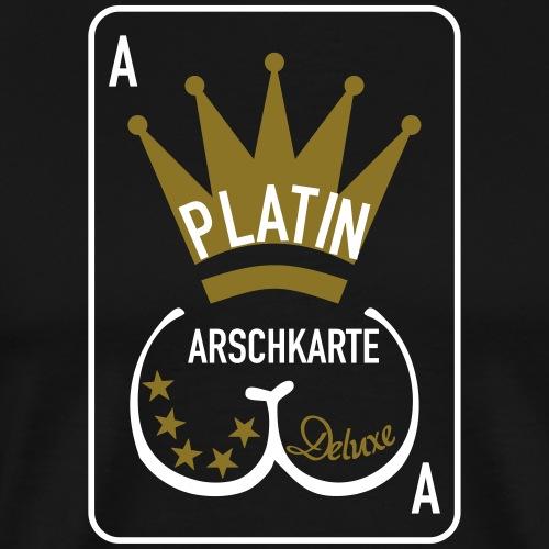 Platin Arschkarte_1 - Männer Premium T-Shirt