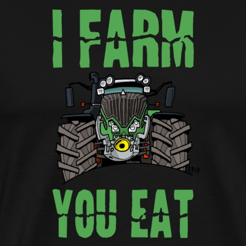 I farm you eat F - Mannen Premium T-shirt