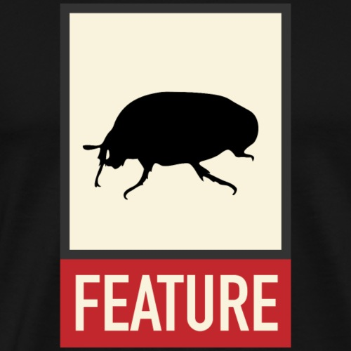 Bug feature | Web humor | Geek | Developer - Mannen Premium T-shirt