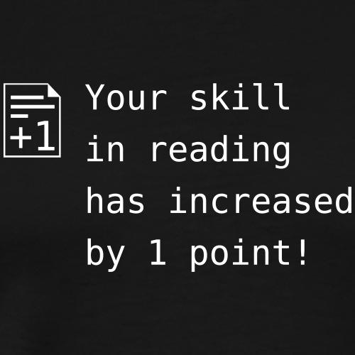 Your skill in reading - Männer Premium T-Shirt