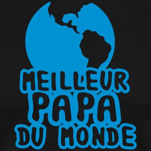papa meilleur du monde planete terre 230 - T-shirt Premium Homme