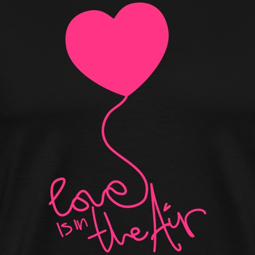 Love is in the Air - Männer Premium T-Shirt