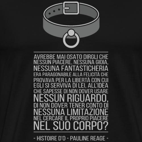 Histoire d'O - Pauline Reage [ITA] - Maglietta Premium da uomo
