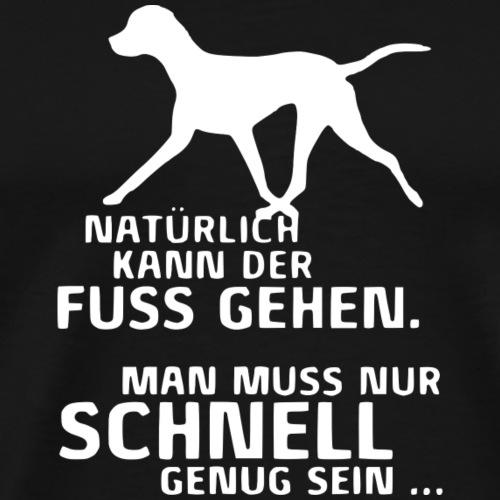 mein Hund kann Fuß gehen - Männer Premium T-Shirt