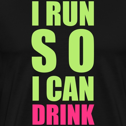 I RUN SO I CAN DRINK - Männer Premium T-Shirt