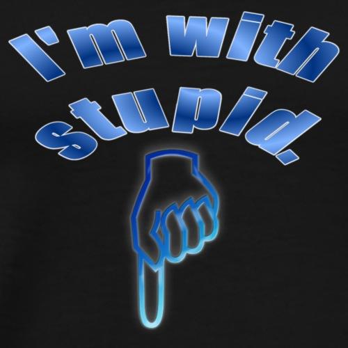 stupid - Men's Premium T-Shirt