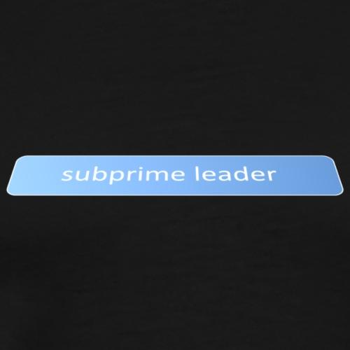 Subprime leader - Men's Premium T-Shirt