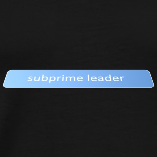 Subprime leader - Men's Premium T-Shirt