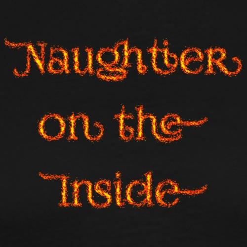 Inside flaming Naughtier - Men's Premium T-Shirt