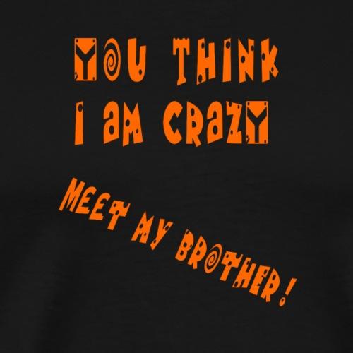 Crazy Brother - Miesten premium t-paita