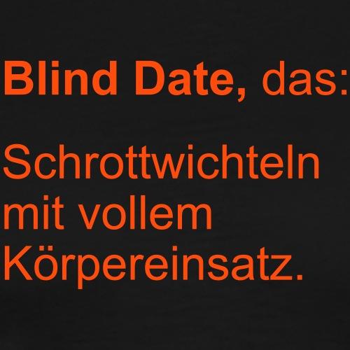 Blind Date - Männer Premium T-Shirt