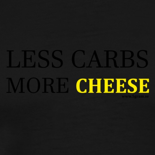 LESS CARBS MORE CHEESE YELLOW - Premium-T-shirt herr