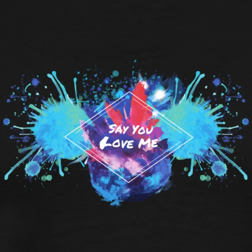 say_you_love_me_04-24-09-51-03-1- - Mannen Premium T-shirt