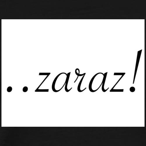 Zaraz - Men's Premium T-Shirt