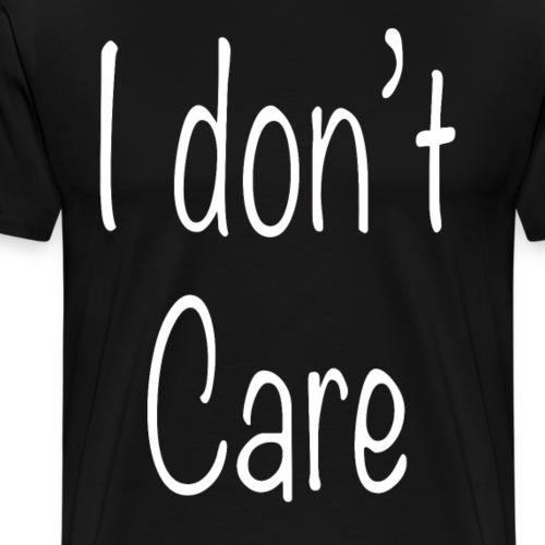 Ist mir egal i dont care Spruch Geschenk - Männer Premium T-Shirt