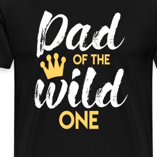 Dad of the Wild One Papa Geschenk Vatertag Vater - Männer Premium T-Shirt