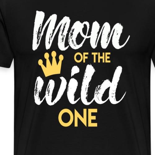 Mom of the Wild One Mama Geschenk Muttertag Mutter - Männer Premium T-Shirt