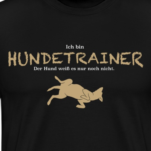 Ich bin Hundetrainer! - Männer Premium T-Shirt