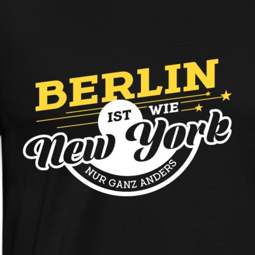 Berlin ist wie New York nur ganz anders - Männer Premium T-Shirt