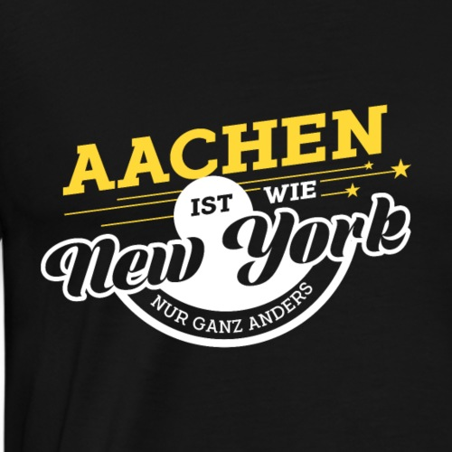 Aachen ist wie New York nur ganz anders - Männer Premium T-Shirt