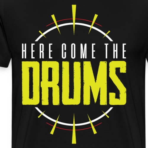 Here come the drums - Men's Premium T-Shirt