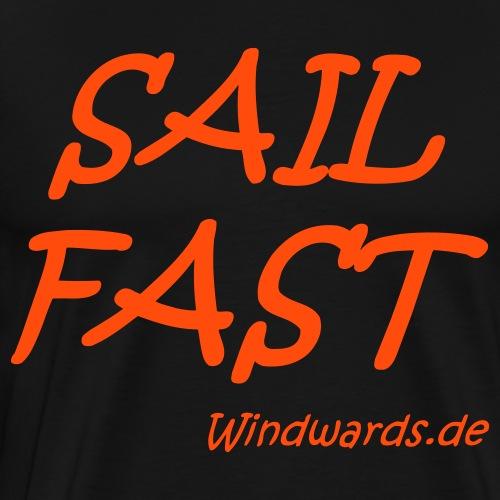 Sail fast Spruchshirt - Männer Premium T-Shirt