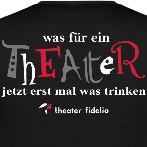 Was für ein Theater - erst mal was trinken - Männer Premium T-Shirt
