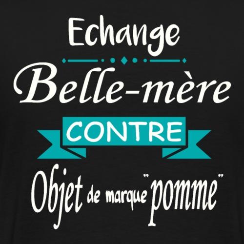 Echange Belle-mère contre pomme - T-shirt Premium Homme