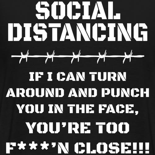 Aggressives Social Distancing - Männer Premium T-Shirt