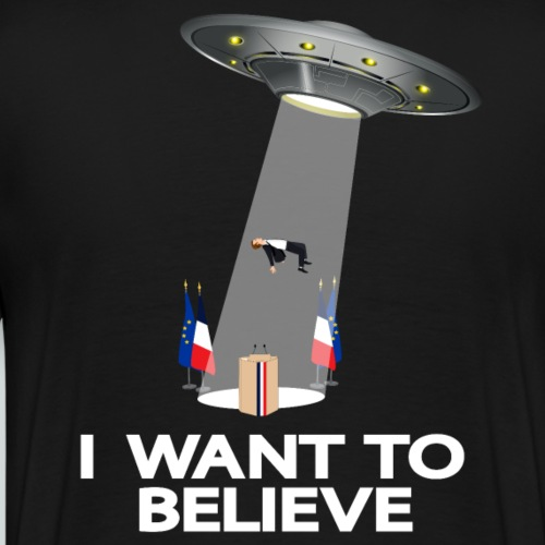 I WANT TO BELIEVE - MACRON - T-shirt Premium Homme