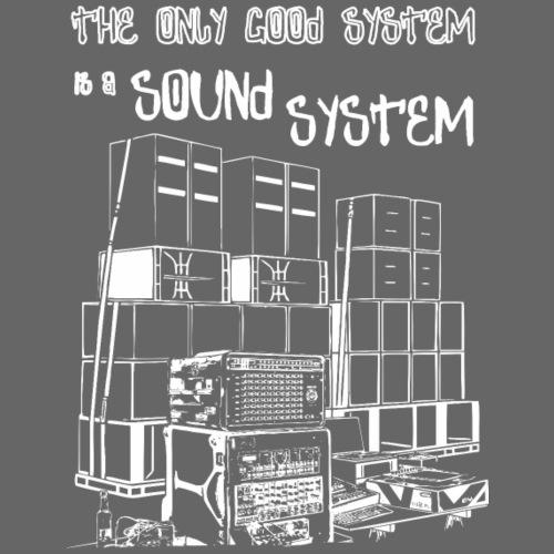 JEDYNYM DOBRYM SYSTEMEM JEST SYSTEM DŹWIĘKOWY - Koszulka męska Premium