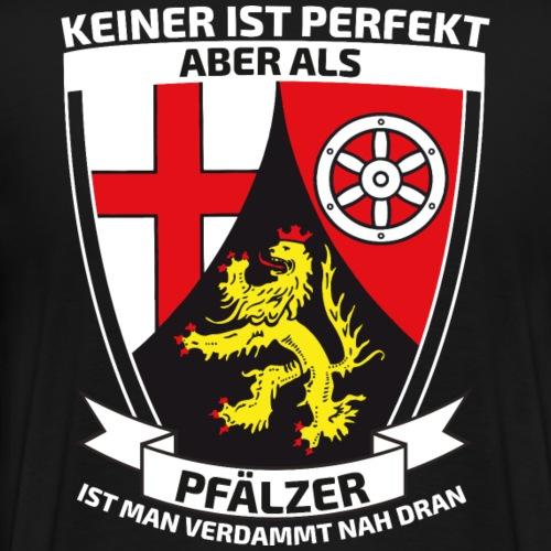 Perfekte Pfälzer - Männer Premium T-Shirt