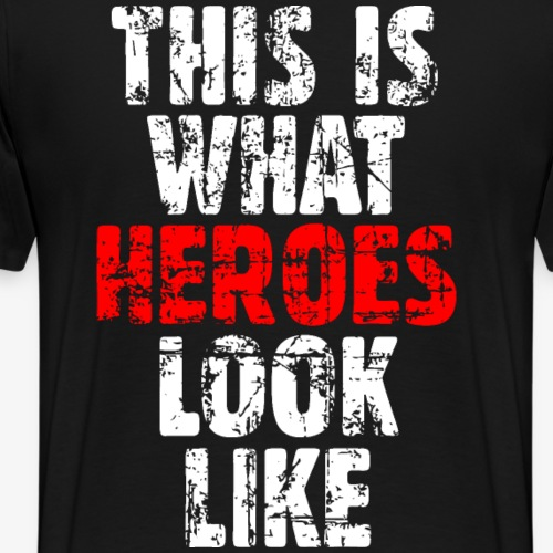 THIS IS WHAT HEROES LOOK LIKE Vintage WR - Männer Premium T-Shirt