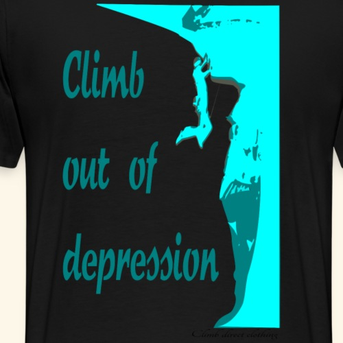 Climb out of depression - Men's Premium T-Shirt