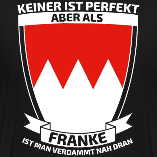 Perfekt Franken - Männer Premium T-Shirt