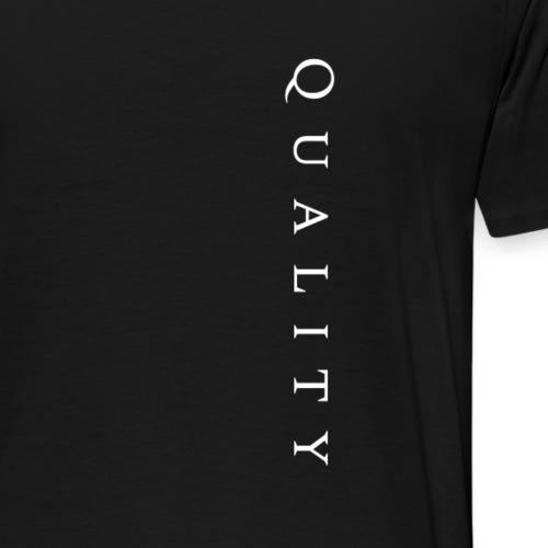 Quality Original - Men's Premium T-Shirt