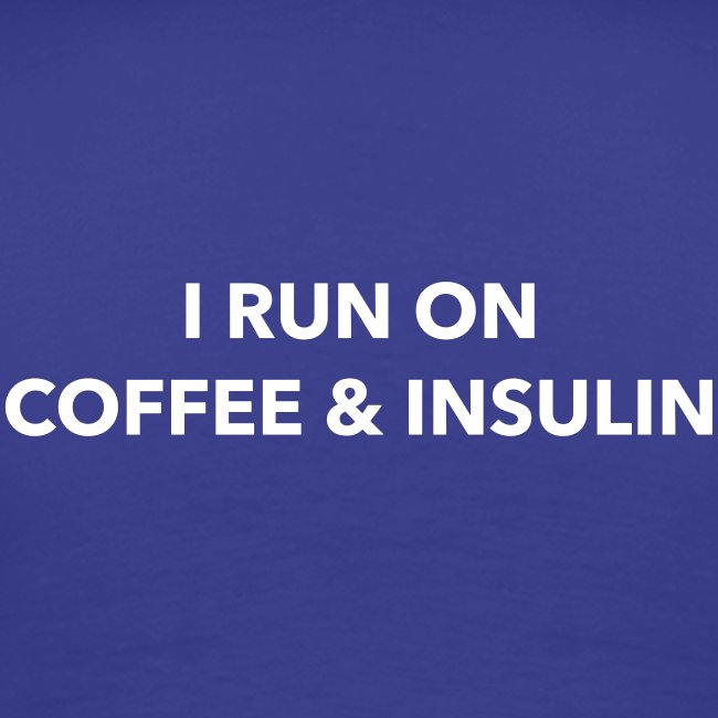 I Run on Coffee & Insulin v2