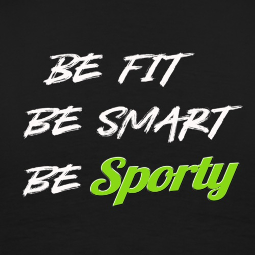 be fit be smart be sporty - T-shirt Premium Homme