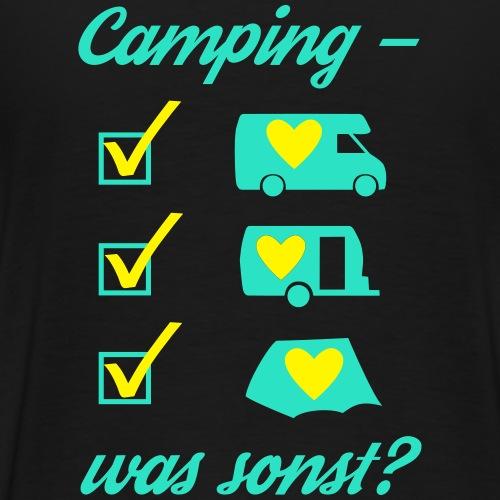 Camping - was sonst - Männer Premium T-Shirt