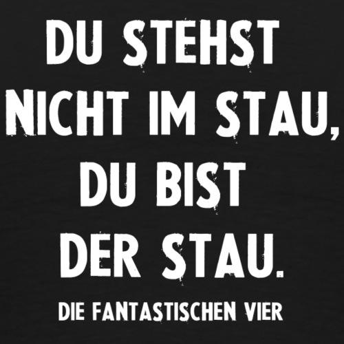 DuBistDerStau deutsch wei - Männer Premium T-Shirt