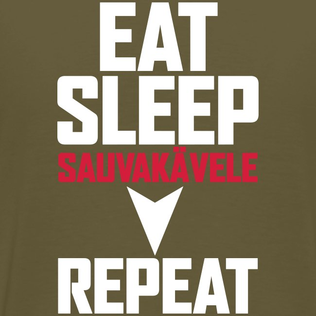 Eat, sleep, sauvakävele, repeat