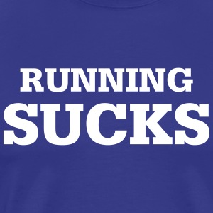 Running Sucks - Männer Premium T-Shirt