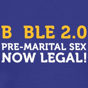 Bibelen 2,0: Premarital Sex Nu Legal! - Herre premium T-shirt