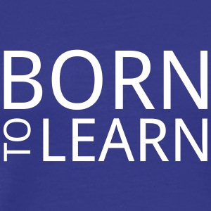 Born to learn - Men's Premium T-Shirt