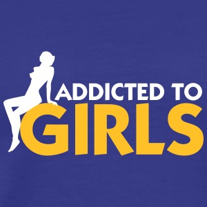 Addicted To Girls! - T-shirt Premium Homme