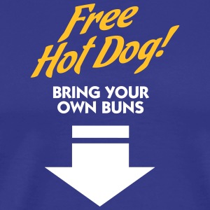 Free Hot Dog. Bring Your Own Boobs. - Men's Premium T-Shirt