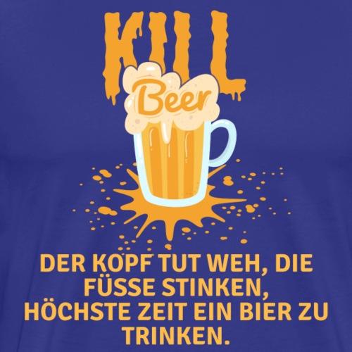 Kill Beer Kopfschmerzen - Männer Premium T-Shirt