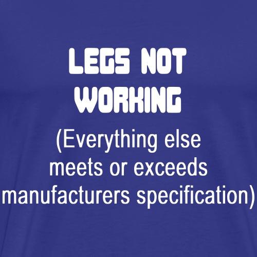 LEGSNOTWORK - Mannen Premium T-shirt